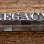 What is your current legacy…what do you want it to be?